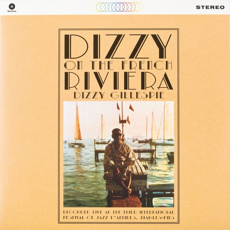 Schallplatte Dizzy Gillespie – Dizzy on the French Riviera (WaxTime) im Test, Bild 1
