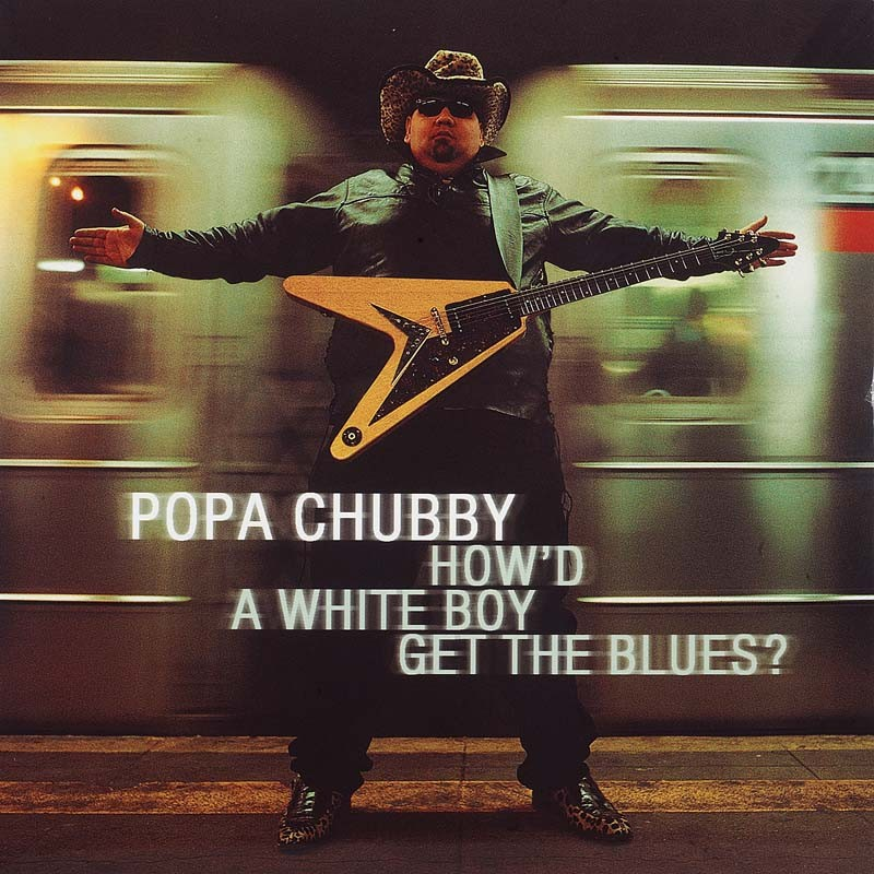 Schallplatte Popa Chubby – How'd a White Boy Get the Blues? (Dixiefrog Records) im Test, Bild 1