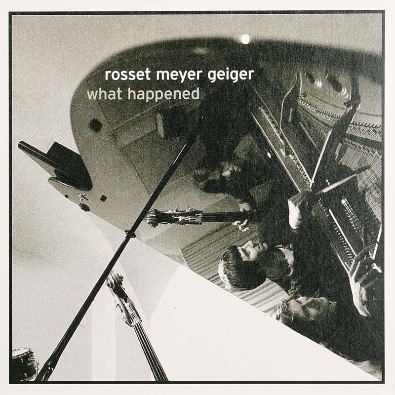 Schallplatte Rosset Meyer Geiger – What Happened (Unit Records) im Test, Bild 1