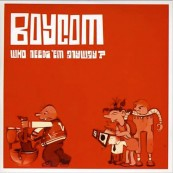 Download Boycom  - Who Needs 'Em Anyway? (Naim Label) im Test, Bild 1