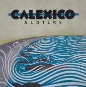 Schallplatte Calexico – Algiers (City Slang) im Test, Bild 1