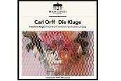 Schallplatte Die Kluge - Komponist: Carl Orff Interpreten: Rundfunk-Sinfonie-Orchester Leipzig und Herbert Kegel (Berlin Classics) im Test, Bild 1