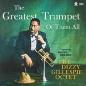 Schallplatte Dizzy Gillespie Octet - The Greatest Trumpet of Them All (WaxTime) im Test, Bild 1