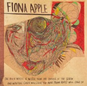Schallplatte Fiona Apple – The Idler Wheel Is Wiser Than the Driver of the Screw and Whipping Cords Will Serve You More Than Ropes Will Ever Do (Epic Records) im Test, Bild 1