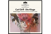 Schallplatte Herbert Kegel, Rundfunk- Sinfonie-Orchester Leipzig - Carl Orff, die Kluge (Berlin Classics) im Test, Bild 1
