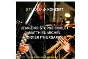Schallplatte Jean-Christophe Cholet / Matthieu Michel / Didier Ithursarry – Studio Konzert (Neuklang) im Test, Bild 1