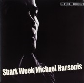 Schallplatte Michael Hansonis – Shark Week (Meyer Records) im Test, Bild 1