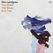 Schallplatte Nils Landgren - The Moon, the Stars and You (ACT) im Test, Bild 1