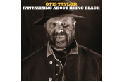 Download Otis Taylor - Fantasizing About Being Black (In-akustik) im Test, Bild 1