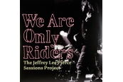 Schallplatte The Jeffrey Lee Pierce Sessions Project – We Are Only Riders (Glitterhouse Records) im Test, Bild 1