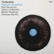 Schallplatte Tonbruket – Nubium Swimtrip · Nils Landgren – Eternal Beauty · Michael Wollny Trio – Weltentraum (ACT) im Test, Bild 1