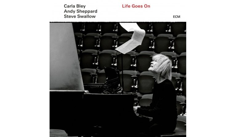Schallplatte Carla Bley – Life Goes On (ECM) im Test, Bild 1