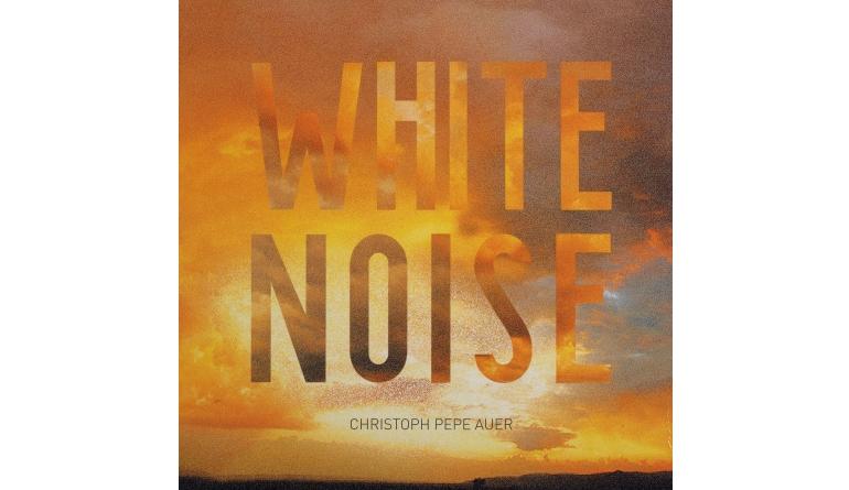 Schallplatte Christoph Pepe Auer – White Noise (o-tone music / Sessionwork Records) im Test, Bild 1