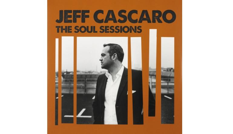 Schallplatte Jeff Cascaro - The Soul Sessions (Herzog Records) im Test, Bild 1