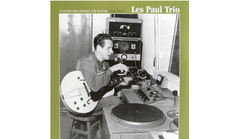 Schallplatte Les Paul Trio – Playing and Making the Guitar (1944-1947) (DOXY) im Test, Bild 1