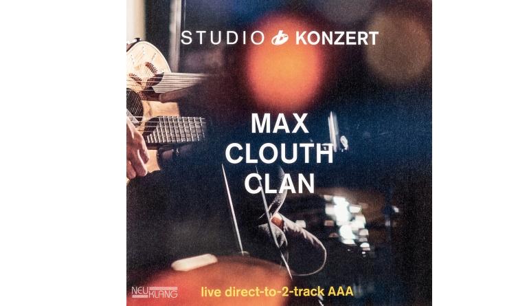 Schallplatte Max Clouth Clan Studio Konzert (Neuklang) im Test, Bild 1