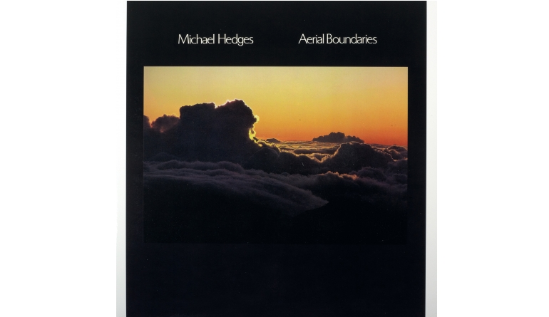 Schallplatte Michael Hedges - Aerial Boundaries (Audio Fidelity) im Test, Bild 1