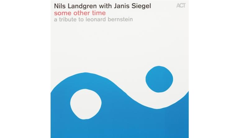 Schallplatte Nils Landgren with Janis Siegel - Some Other Time (ACT) im Test, Bild 1