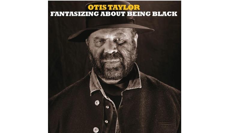 Download Otis Taylor - Fantasizing About Being Black (In-akustik) im Test, Bild 1