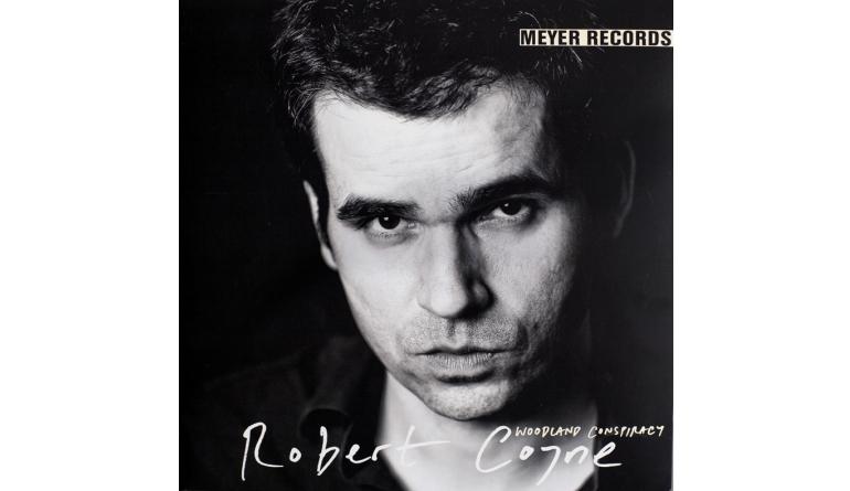 Schallplatte Robert Coyne – Woodland Conspiracy (Meyer Records) im Test, Bild 1