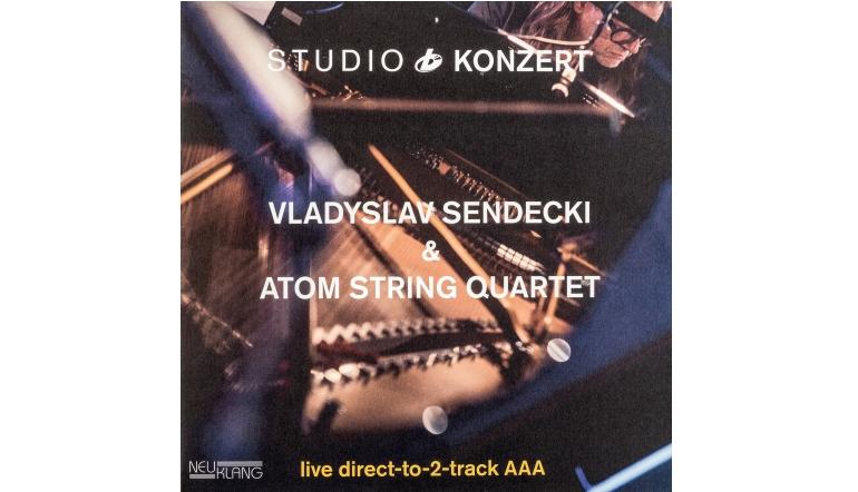 Schallplatte Vladyslav Sendecki & Atom String Quartet – Studio Konzert (Neuklang) im Test, Bild 1